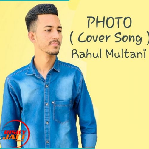 Download Photo (Cover Song) Rahul Multani mp3 song, Photo (Cover Song) Rahul Multani full album download