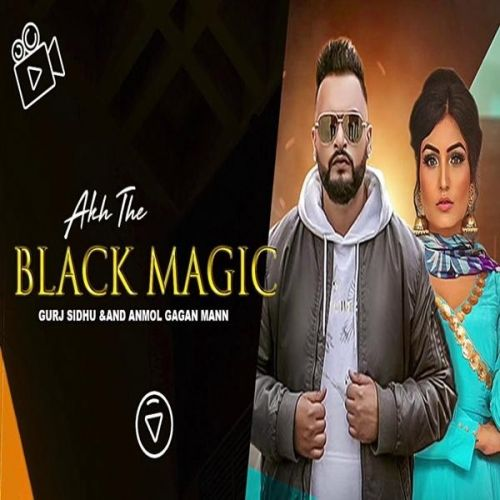 download Akh The Black Magic Anmol Gagan Maan, Gurj Sidhu mp3 song ringtone, Akh The Black Magic Anmol Gagan Maan, Gurj Sidhu full album download