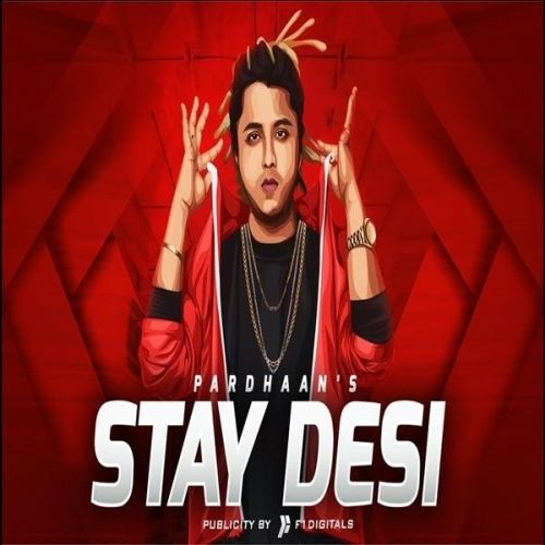 download Stay Desi Pardhaan mp3 song ringtone, Stay Desi Pardhaan full album download