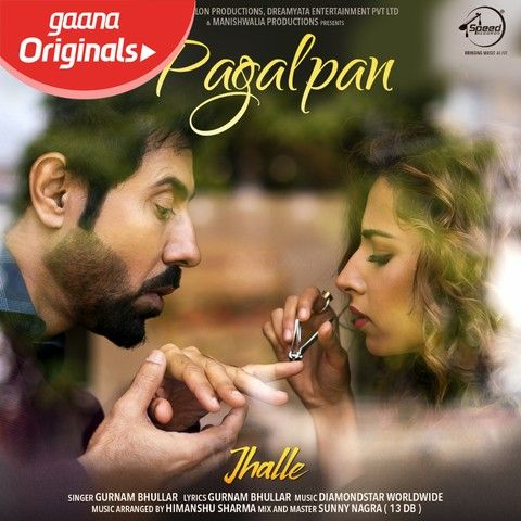 Download Pagalpan (Jhalle) Gurnam Bhullar mp3 song, Pagalpan (Jhalle) Gurnam Bhullar full album download