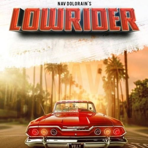 download Lowrider Nav Dolorain mp3 song ringtone, Lowrider Nav Dolorain full album download
