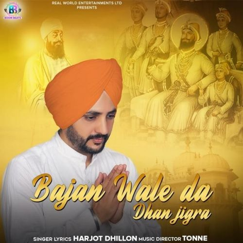 download Bajan Wale Da Dhan Jigra Harjot Dhillon mp3 song ringtone, Bajan Wale Da Dhan Jigra Harjot Dhillon full album download
