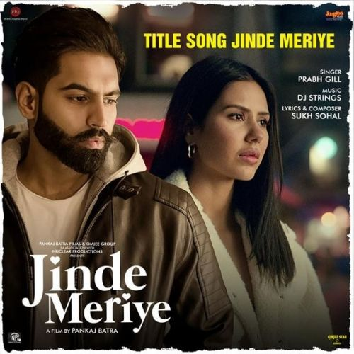 Download Jinde Meriye Title Track Prabh Gill mp3 song, Jinde Meriye Title Track Prabh Gill full album download