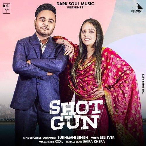 Download Shot Gun Sukhmani Singh mp3 song, Shotgun Sukhmani Singh full album download