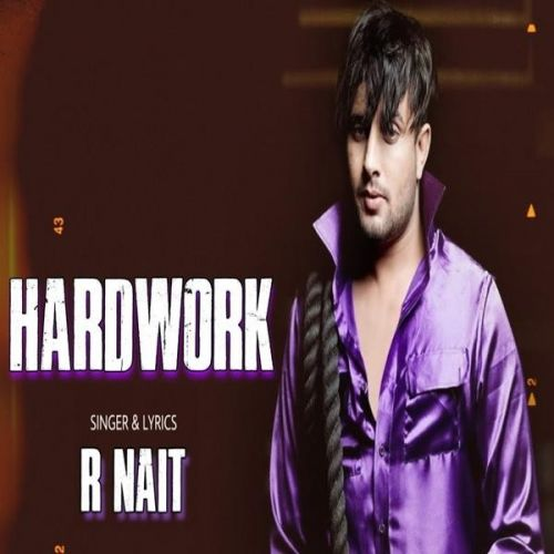 Download Hard Work R Nait mp3 song, Hard Work R Nait full album download