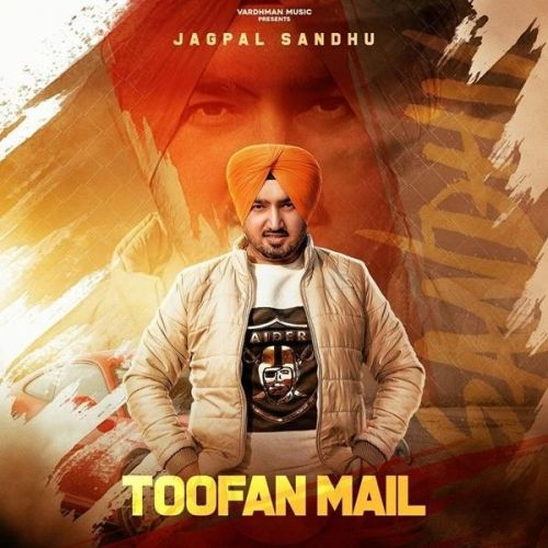 Download Toofan Mail Jagpal Sandhu mp3 song, Toofan Mail Jagpal Sandhu full album download