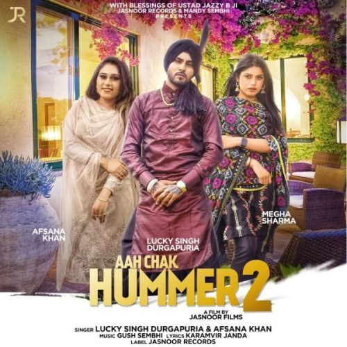 Download Aah Chak Hummer 2 Lucky Singh Durgapuria, Afsana Khan mp3 song, Aah Chak Hummer 2 Lucky Singh Durgapuria, Afsana Khan full album download
