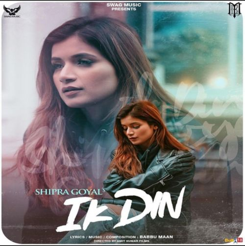 download Ik Din Shipra Goyal mp3 song ringtone, Ik Din Shipra Goyal full album download