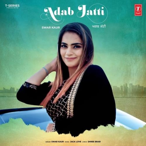 download Adab Jatti Swar Kaur mp3 song ringtone, Adab Jatti Swar Kaur full album download