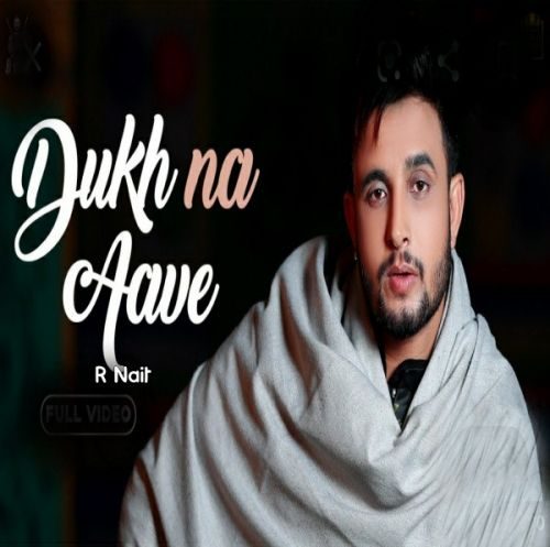 download Dukh Na Aave R Nait mp3 song ringtone, Dukh Na Aave R Nait full album download