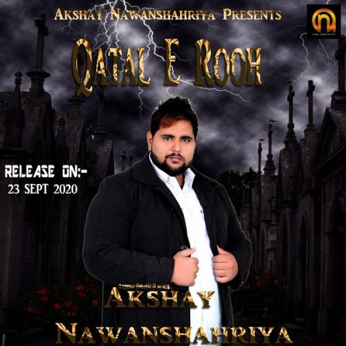 download Qatal E Rooh Akshay Nawanshahriya mp3 song ringtone, Qatal E Rooh Akshay Nawanshahriya full album download