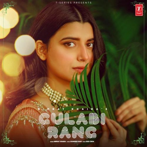 download Gulabi Rang Nimrat Khaira mp3 song ringtone, Gulabi Rang Nimrat Khaira full album download