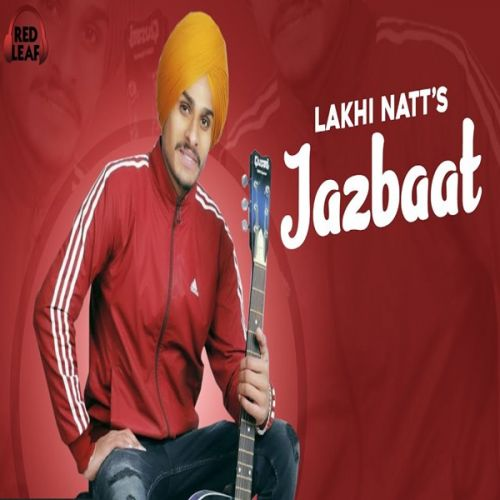 download Jazbaat Lakhi Natt mp3 song ringtone, Jazbaat Lakhi Natt full album download