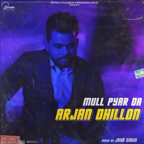 download Mull Pyar Da Arjan Dhillon mp3 song ringtone, Mull Pyar Da Arjan Dhillon full album download