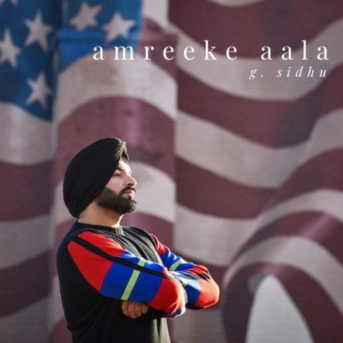 download Berang G Sidhu, Alaap Sikander mp3 song ringtone, Amreeke Aala G Sidhu, Alaap Sikander full album download